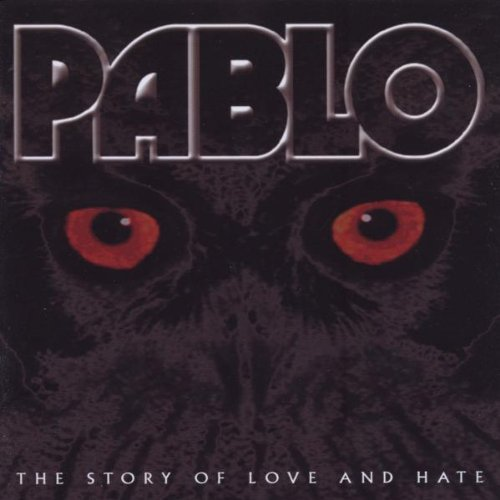 PABLO The Story of Love and Hate CD