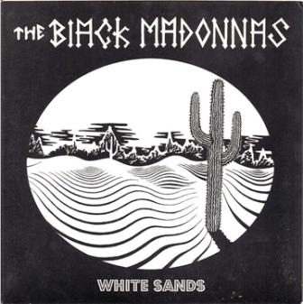 BLACK MADONNAS White Sands Garage Rock