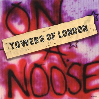 TOWERS OF LONDON On A Noose
